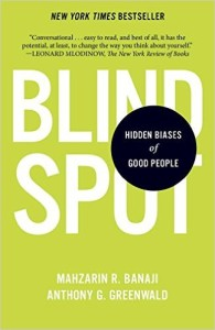 Blindspot: Hidden Bias of Good People by Mahzarin Banaji and Anthony Greenwald